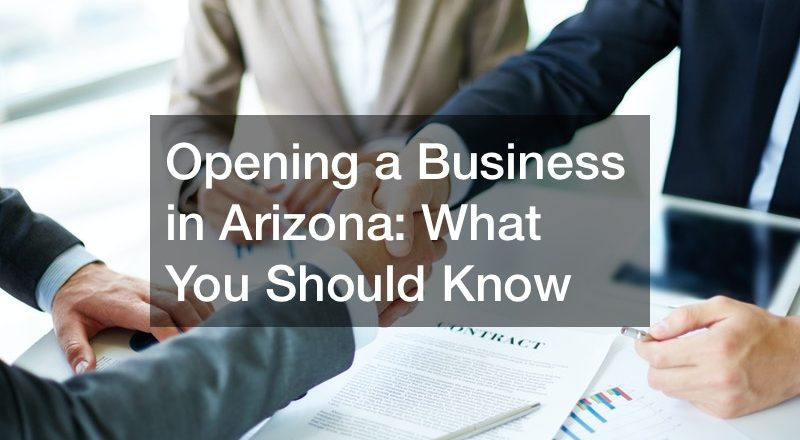 Opening a Business in Arizona: What You Should Know