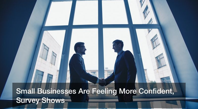 Small Businesses Are Feeling More Confident, Survey Shows