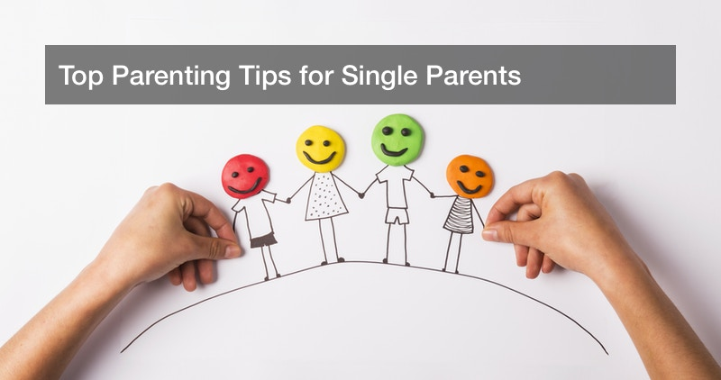 Top Parenting Tips for Single Parents