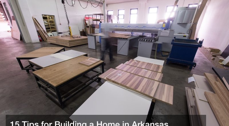 15 Tips for Building a Home in Arkansas